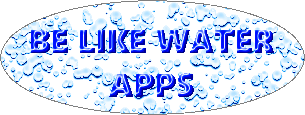 Be Like Water Apps